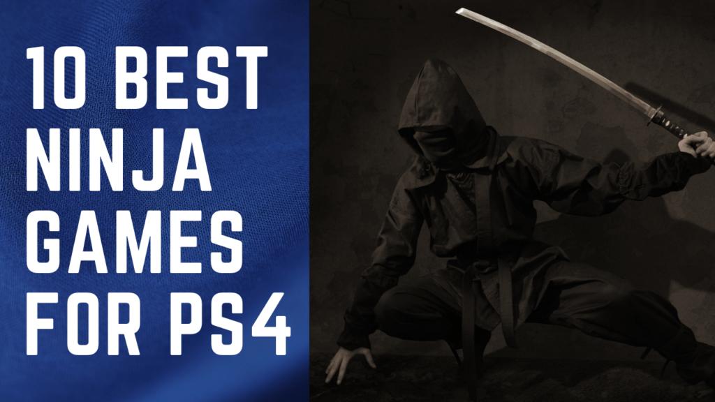 10 best ninja games for ps4
